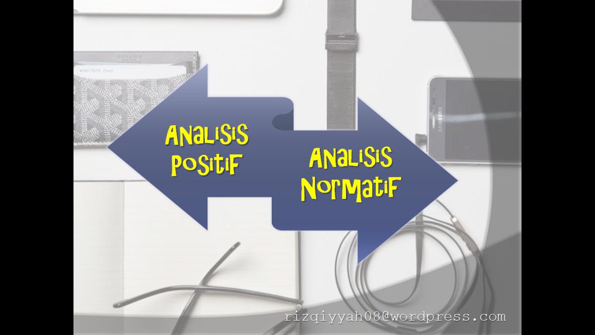 Perbedaan Analisis Positif dan Analisis Normatif